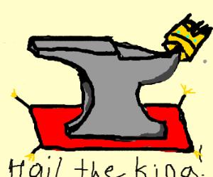 All hail the anvil king!