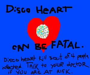 Disco Heart kills 3 out of 4 people.