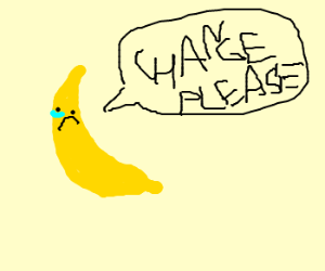 A hobo banana asks for money