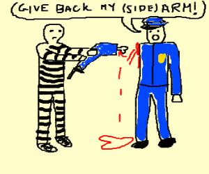 .prisoner rips policeman's arm off