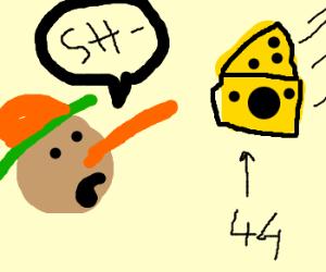 "Pinochio:""oh sh-"", chese 44's flyin towrds him"