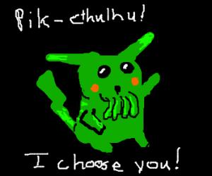 Pikachuthulhu has been chosen!