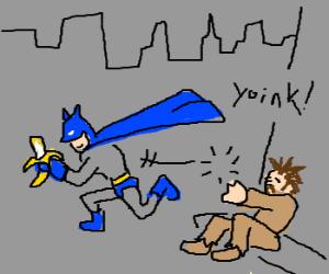 Batman steals homeless man's banana.