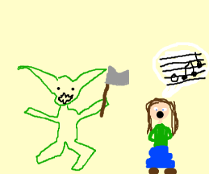 Goblin kills singing woman with an axe