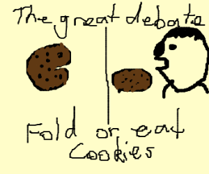 The Great Cookie Debate: fold or eat