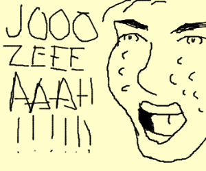 Angry Pimple-man shouting for Jozeah