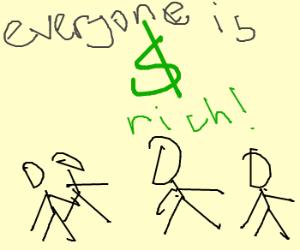 Everybody's rich