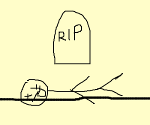 A stickfigure is dead