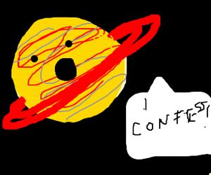 Saturn confesses