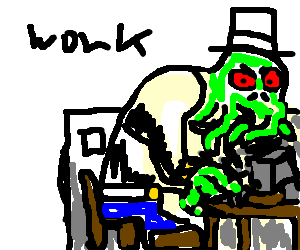 Typical day at desk job for top-hatted Cthulhu