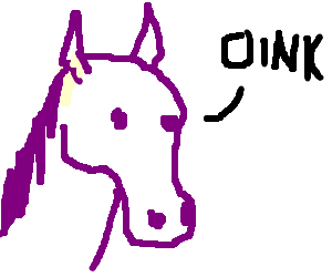 Purple horse that oinks