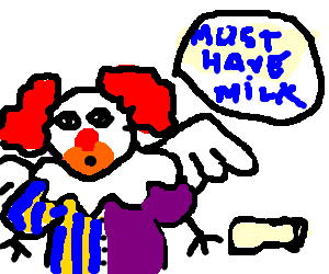 Flying bird-clown-man-thing craves milk.