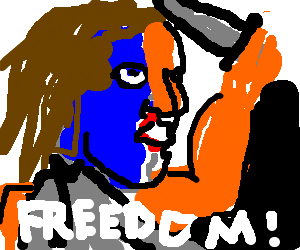 Braveheart shouting freedom