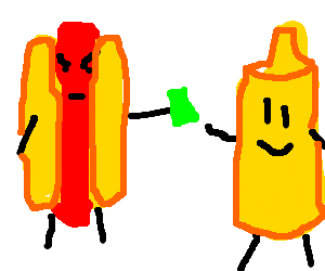 Angry hotdog pays for mustard.