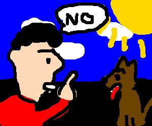 Man tells dog NO