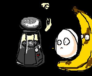 Pepper shaker tells egg and banana they suck.