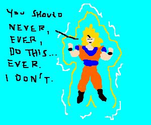 Super saiyan gives out hypocritical advice.