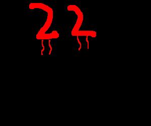 22!  NOOOO!!!!