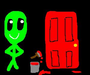 Alien is pleased with the door he just painted