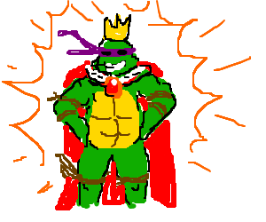 Donatello from TMNT is king