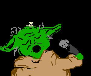 Sing, Yoda must