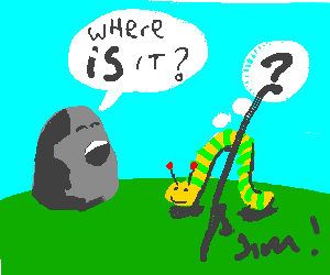 "Rock, asking Jim the caterpillar, ""Where is it?"""