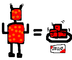 Red robot with orange dots = to cherry Jell-o