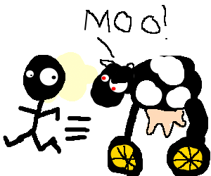 Man chased by cow with wheels for legs.