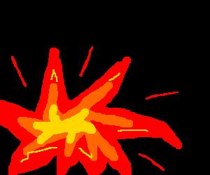 EXPLOSION!!!!!!!!!!!!!!! bang