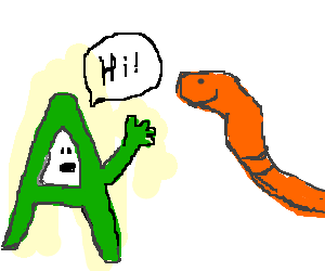 Letter 'A' says hi to a orange worm