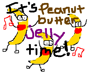 Peanut Butter Jelly Time Everywhere