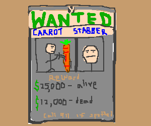 Carrot Stabber - Wanted: Dead or Alive
