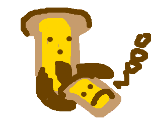 Giant toast resorts to cannibalism