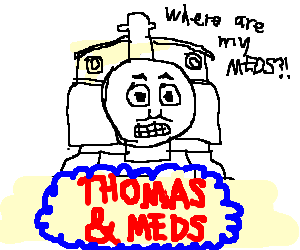 Thomas the Tank Engine off his meds