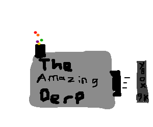 In: Skittles; Out: Xbox 9000 = The Amazing Derp