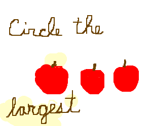 Choice of three red apples; picks the largest.