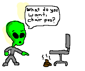 Alien questions poo left by his chair.
