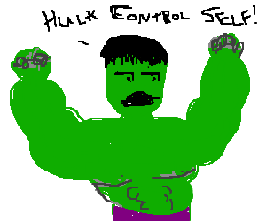 The Hulk claiming that he can control himself