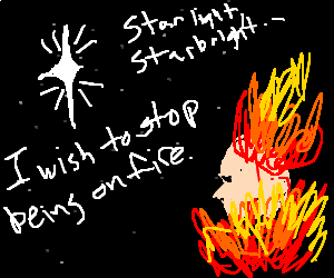 When you wish upon a star, you will set on fire