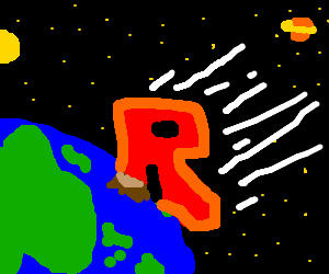 Giant R crashes into earth.