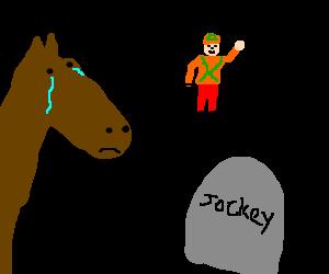 Horse feels sad remembering his dead jockey..