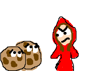 Little Red Riding hood is pissed at cookies