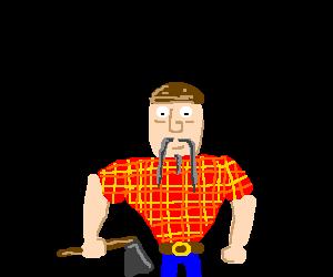 This lumberjack is Fu Manchu.