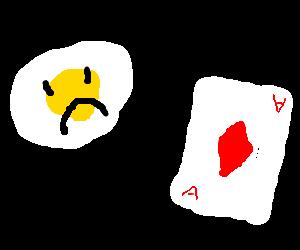 Sunny-side-up egg doesn't like ace of diamonds.