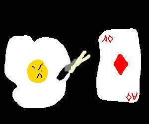 An angry yolk considers cutting Ace of Diamonds