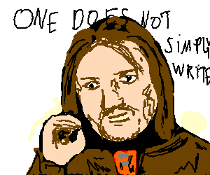 One does not simply write instead of draw