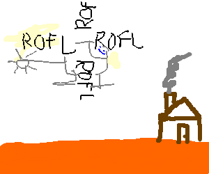 ROFLCopter and a house