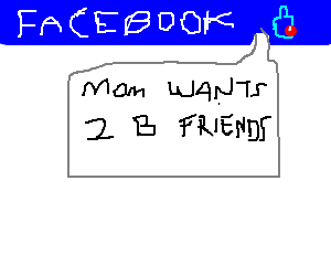 Mom sends friend request to you on Facebook