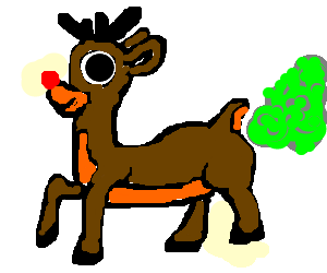 Ew, more like Rudolph the red-nosed fart factory