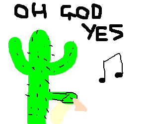 Cactus in musical orgasm